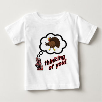 Thinking of You Turkey Baby T-Shirt