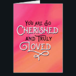 """Thinking of You - You are Cherished and Loved Card<br><div class=""""desc"""">Let someone know you are thinking of them and how much they mean to you with this elegant calligraphy typography design featuring the caption, &quot;You are So Cherished and Truly Loved.&quot; White and black type appears on warm pink and orange gradient background. Inside message can be customized to fit your...</div>"""