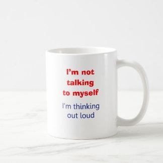 Thinking Out Loud Coffee Mugs