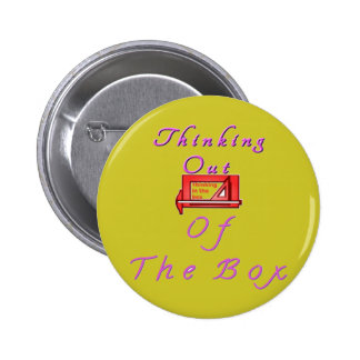 Thinking out of the box. 2 inch round button