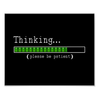 Thinking... Please be patient poster