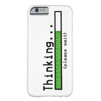 Thinking, Please Wait... Barely There iPhone 6 Case