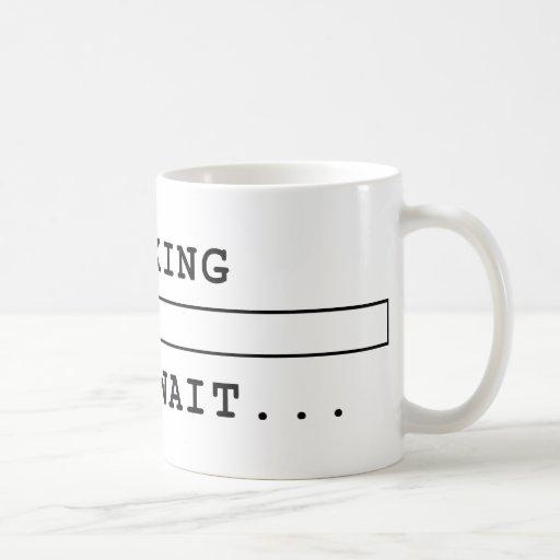 Thinking Please Wait T-Shirt Coffee Mug