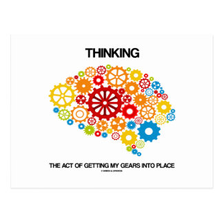 Thinking The Act Of Getting My Gears Into Place Postcard