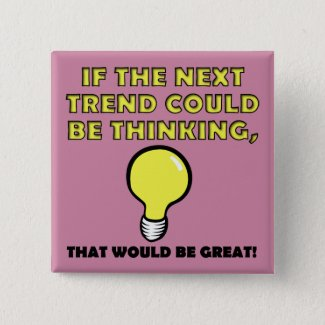 Thinking Trend Funny Button Badge Pin
