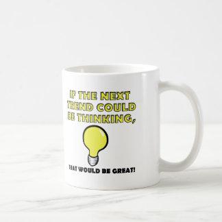 Thinking Trend Funny Mug or Travel Mug