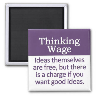 Thinking Wage 2 Inch Square Magnet