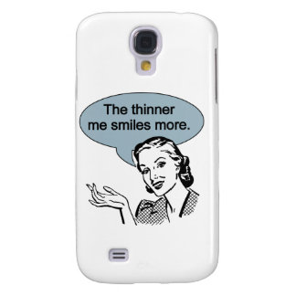 Thinner Me Smiles More Galaxy S4 Cover