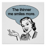Thinner Me Smiles More Print