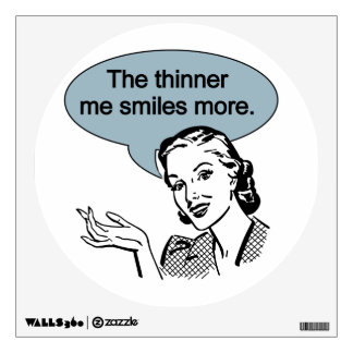 Thinner Me Smiles More Room Decal