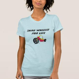 Third Wheelin' For Life T-shirts