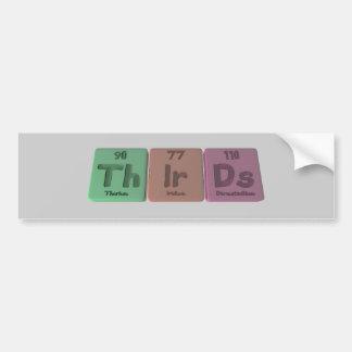 Thirds-Th-Ir-Ds-Thorium-Iridium-Darmstadtium.png Bumper Sticker