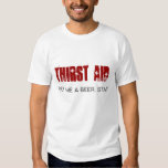 THIRST AID, GET ME A BEER. STAT! T-SHIRTS