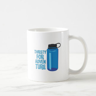 Thirsty For Adventure Coffee Mug