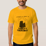 thirsty thursday t-shirts