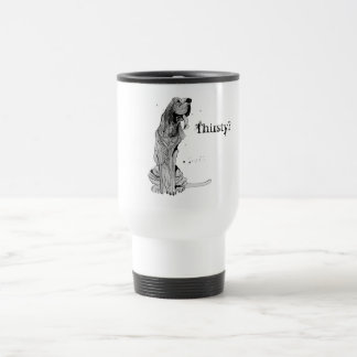 Thirsty? Travel Mug with Bloodhound Design