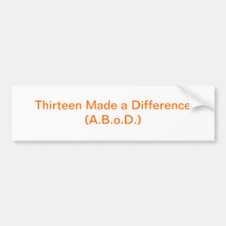 Thirteen Made a Difference Bumper Sticker Car Bumper Sticker