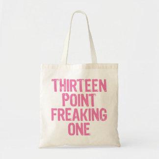 thirteen point freaking one bag