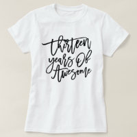 Thirteen Years Of Awesome | Black Script T-Shirt