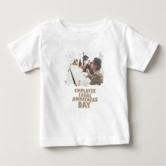 Thirteenth February - Employee Legal Awareness Day Baby T-Shirt