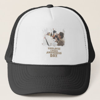 Thirteenth February - Employee Legal Awareness Day Trucker Hat