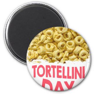 Thirteenth February - Tortellini Day Magnet