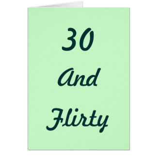 Thirty And Flirty birthday card