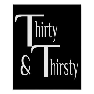 Thirty and Thirsty Poster