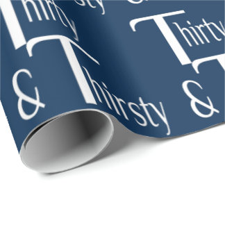 Thirty and Thirsty Wrapping Paper