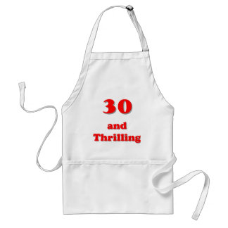 Thirty and thrilling humorous age birthday adult apron