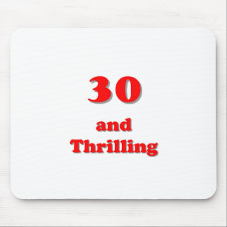 Thirty and thrilling humorous age birthday mouse pad