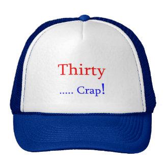 Thirty ... Crap! Mesh Hats
