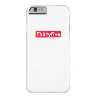 thirty five Years old funny 35th birthday Barely There iPhone 6 Case
