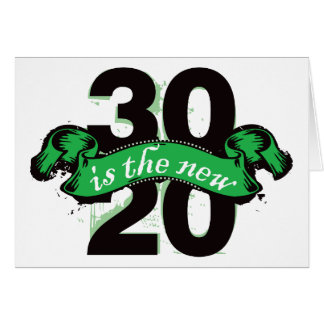 Thirty is the New Twenty - Green Greeting Card