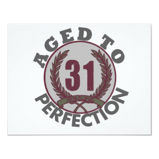 Thirty One and aged to Perfection Birthday Card