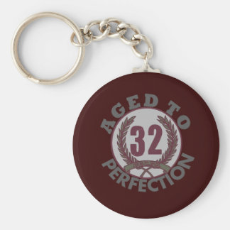 Thirty Two and aged to Perfection Birthday Keychain