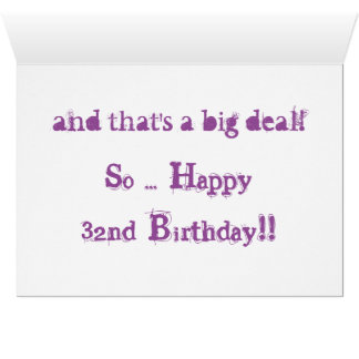 Thirty-two is a big deal, big purple text on black card