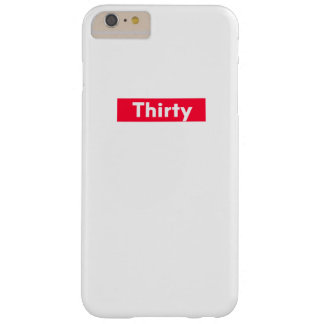 thirty Years old funny 30th birthday Barely There iPhone 6 Plus Case