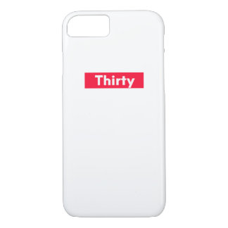 thirty Years old funny 30th birthday iPhone 8/7 Case