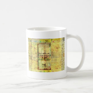 This above all To thine own self be true Coffee Mug