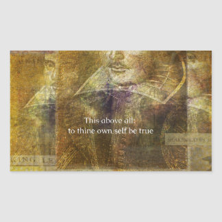 This above all, to thine own self be true QUOTE Rectangular Sticker