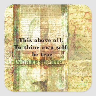 This above all To thine own self be true Square Sticker