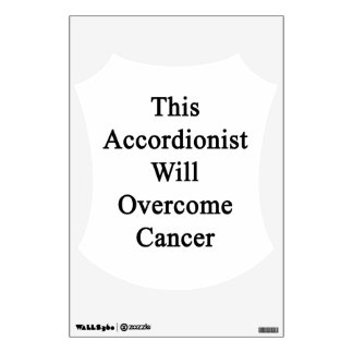 This Accordionist Will Overcome Cancer Wall Stickers