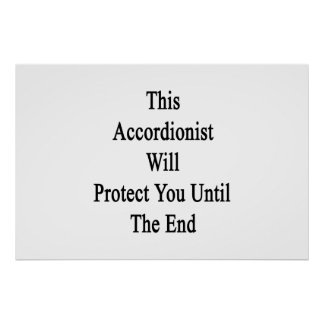 This Accordionist Will Protect You Until The End Posters