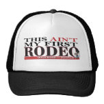 This Ain't my 1st Rodeo Trucker Hats