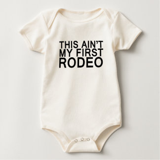 this aint my first rodeo baby bodysuit