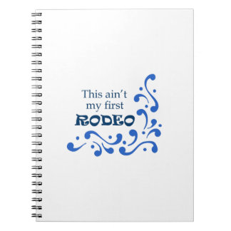 THIS AINT MY FIRST RODEO NOTEBOOKS