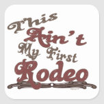 This Ain't my first Rodeo stickers