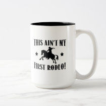 This Ain't My First Rodeo! Two-Tone Coffee Mug