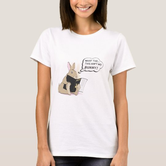 THIS AIN'T NO BUNNY T-Shirt